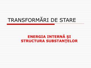 TRANSFORMĂRI DE STARE