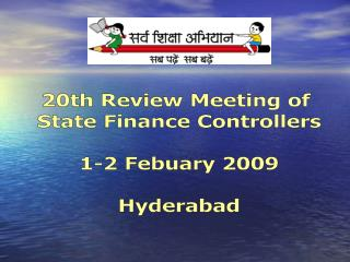20th Review Meeting of  State Finance Controllers 1-2 Febuary 2009 Hyderabad