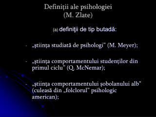 Definiţii ale psihologiei  (M. Zlate)