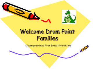 Welcome Drum Point Families