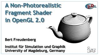 A Non-Photorealistic  Fragment Shader  in OpenGL 2.0