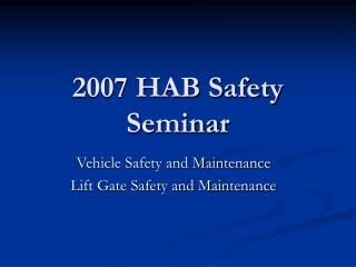 2007 HAB Safety Seminar