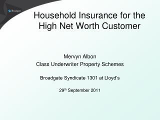 Household Insurance for the High Net Worth Customer