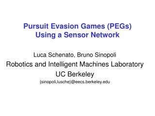 Pursuit Evasion Games (PEGs)  Using a Sensor Network