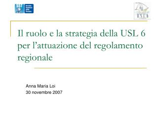 Il ruolo e la strategia della USL 6 per l'attuazione del regolamento regionale