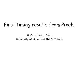 First timing results from Pixels