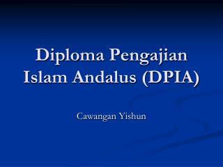 Diploma Pengajian Islam Andalus (DPIA)