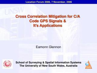 Cross Correlation Mitigation for C/A Code GPS Signals & It's Applications