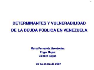DETERMINANTES Y VULNERABILIDAD  DE LA DEUDA PÚBLICA EN VENEZUELA