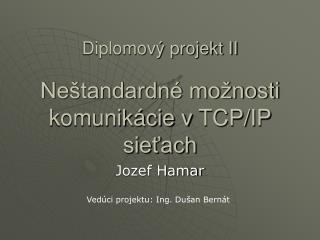Neštandardné možnosti komunikácie v  TCP/IP  sieťach
