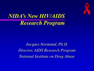 Jacques Normand, Ph.D. Director, AIDS Research Program National Institute on Drug Abuse