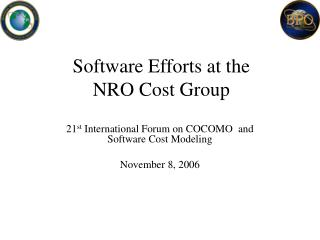 Software Efforts at the           NRO Cost Group