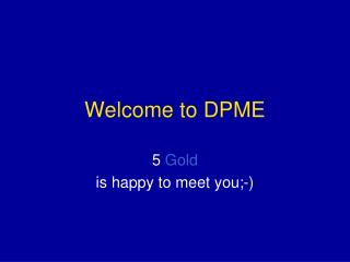 Welcome to DPME