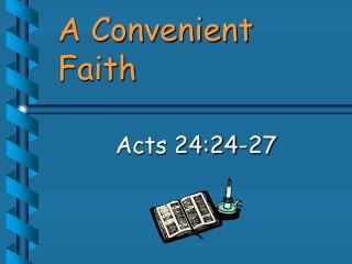 A Convenient Faith