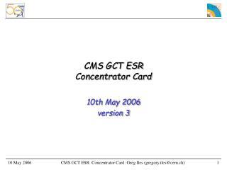 CMS GCT ESR Concentrator Card