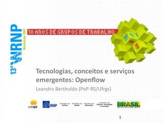 Tecnologias, conceitos e serviços emergentes: Openflow