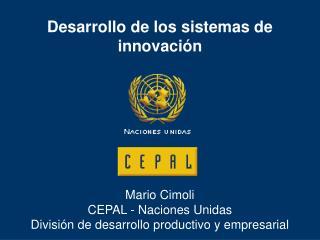 Desarrollo de los sistemas de innovaci�n