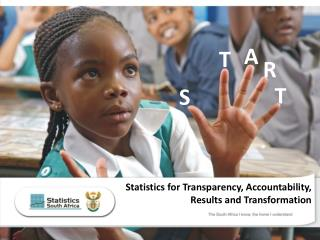 Statistics for Transparency, Accountability,  Results and Transformation