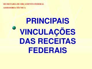 PRINCIPAIS  VINCULAÇÕES DAS RECEITAS FEDERAIS