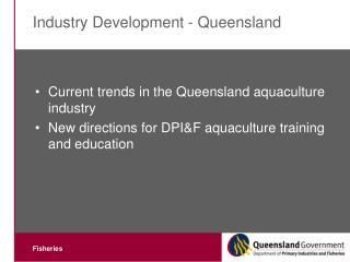 Industry Development - Queensland