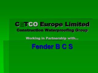 C E T CO  Europe Limited Construction Waterproofing Group Working in Partnership with…