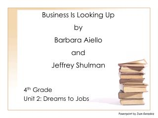 Business Is Looking Up by  Barbara Aiello and  Jeffrey Shulman