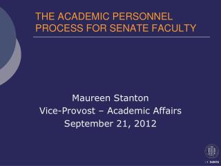 THE ACADEMIC PERSONNEL PROCESS FOR SENATE FACULTY
