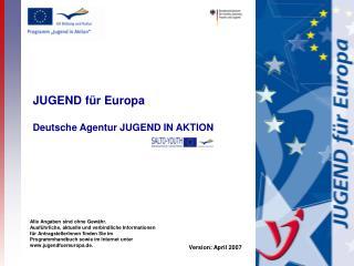 JUGEND f�r Europa Deutsche Agentur JUGEND IN AKTION