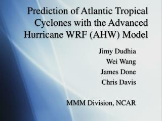Prediction of Atlantic Tropical Cyclones with the Advanced Hurricane WRF (AHW) Model