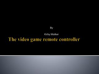 The video game remote controller