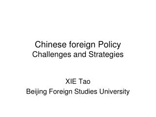 Chinese foreign Policy Challenges and Strategies