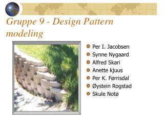 Gruppe 9 - Design Pattern modeling