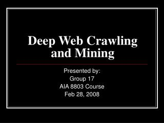 Deep Web Crawling and Mining