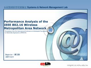Performance Analysis of the IEEE 802.16 Wireless Metropolitan Area Network