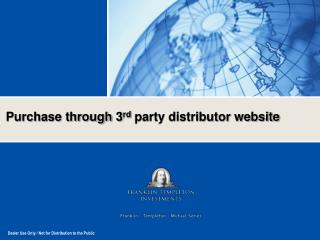 Purchase through 3 rd  party distributor website