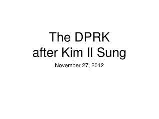 The DPRK after Kim Il Sung