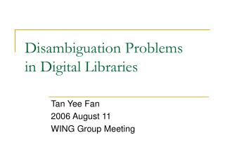 Disambiguation Problems in Digital Libraries