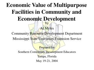 Economic Value of Multipurpose Facilities in Community and Economic Development