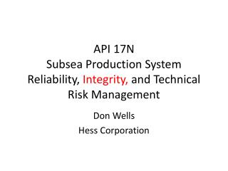 API 17N Subsea Production System Reliability,  Integrity,  and Technical Risk Management