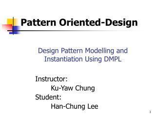 Design Pattern Modelling and Instantiation Using DMPL