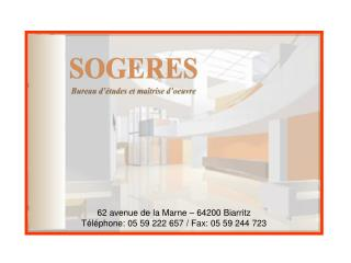 62 avenue de la Marne – 64200 Biarritz Téléphone: 05 59 222 657 / Fax: 05 59 244 723