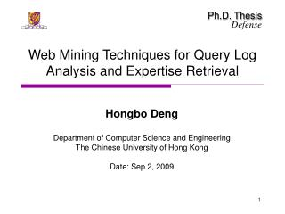 Web Mining Techniques for Query Log Analysis and Expertise Retrieval