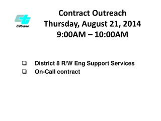 Contract Outreach Thursday ,  August 21,  2014  9:00AM – 10:00AM
