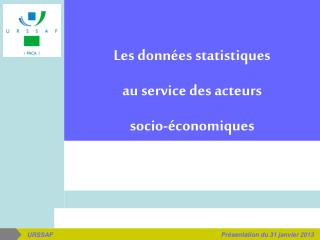 Les données statistiques  au service des acteurs socio-économiques