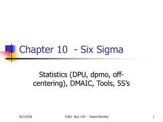 Chapter 10  - Six Sigma