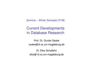 Seminar � Winter Semester 07/08 Current Developments  in Database Research