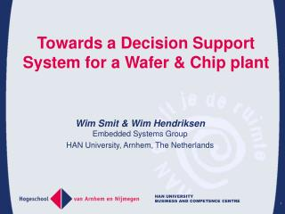 Towards a Decision Support System for a Wafer & Chip plant