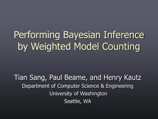 Performing Bayesian Inference  by Weighted Model Counting