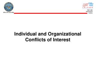 Individual and Organizational  Conflicts of Interest