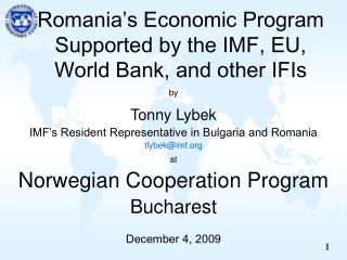 Romania�s Economic Program Supported by the IMF, EU, World Bank, and other IFIs